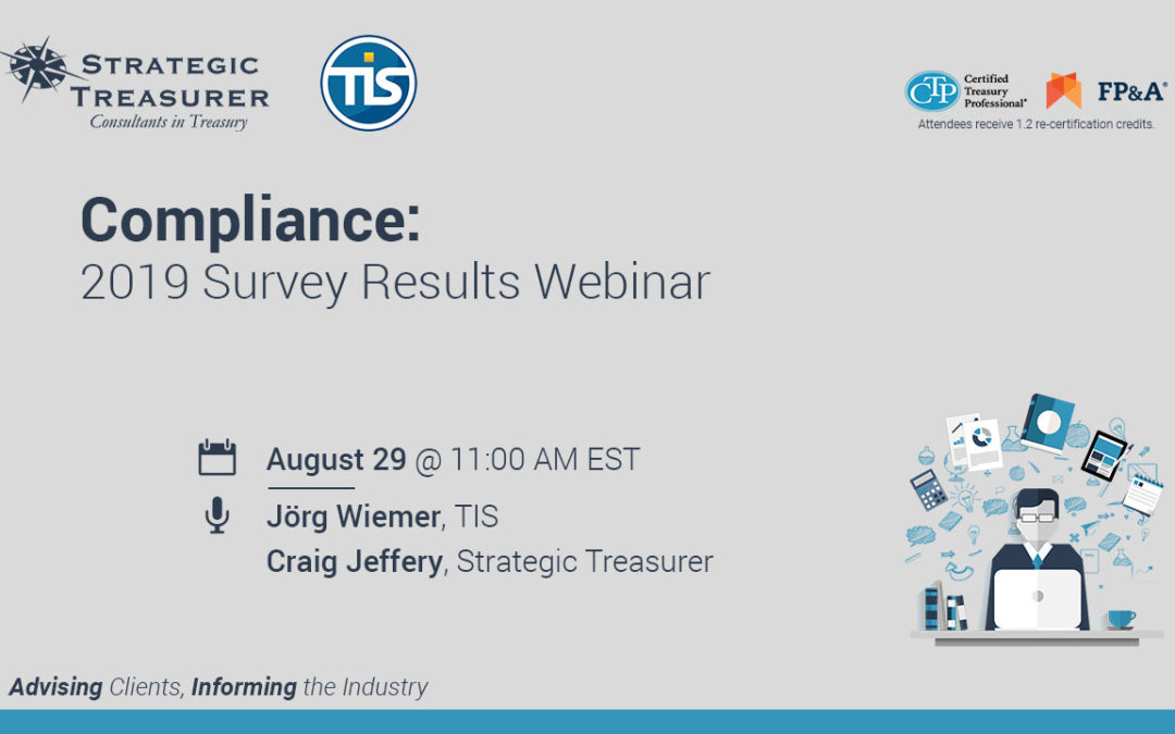 Treasury Compliance 2019 Survey Results Webinar – Strategic Treasurer