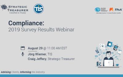 Treasury Compliance 2019 Survey Results Webinar – Strategic Treasurer