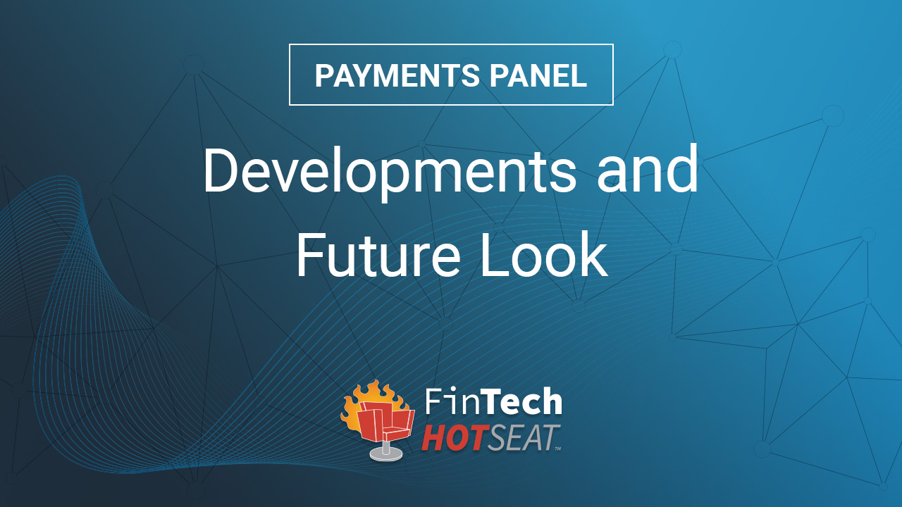 Payments Panel - FinTech HotSeat 2020