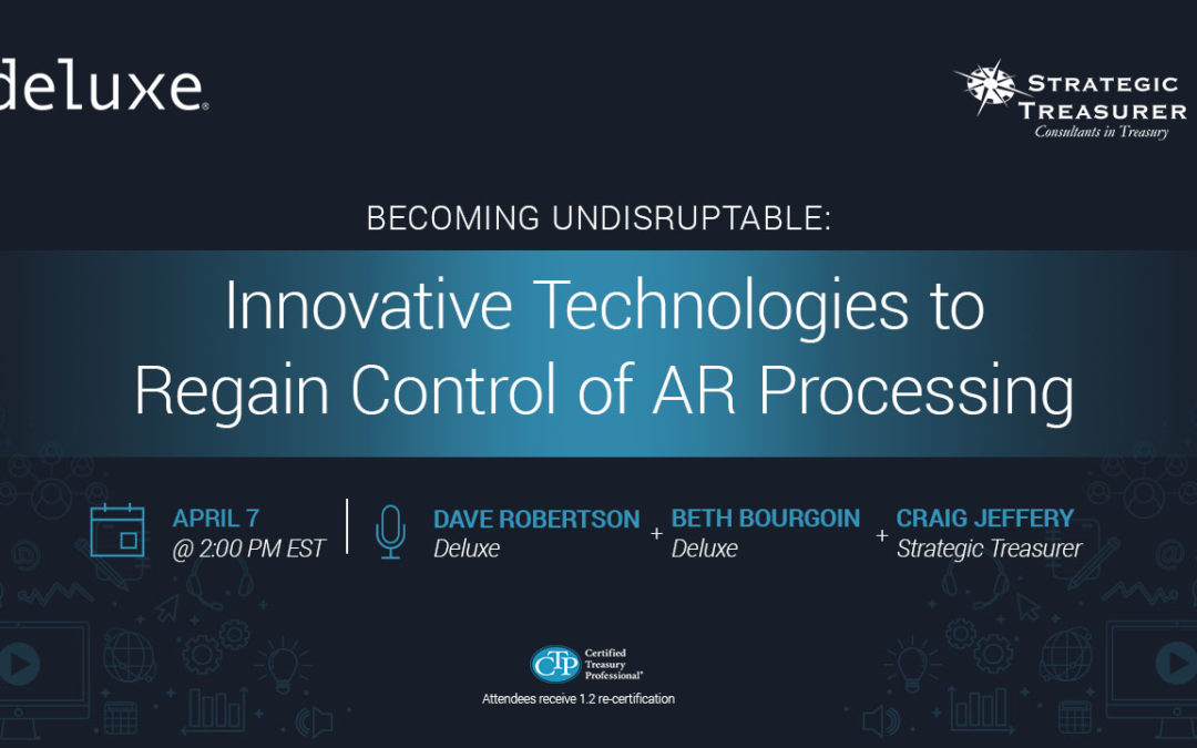 """Webinar: Becoming """"Undisruptable"""": Innovative Technologies to Regain Control of Accounts Receivable Processing"""