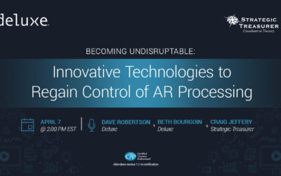 "Webinar: Becoming ""Undisruptable"": Innovative Technologies to Regain Control of Accounts Receivable Processing"