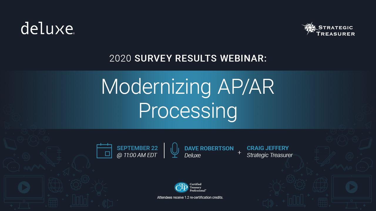 Modernizing AP/AR Processing: 2020 Survey Results Webinar - September 22, 2020