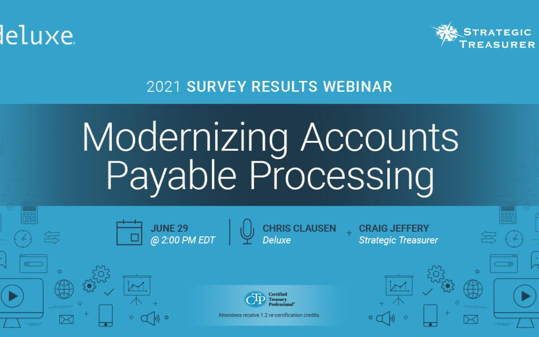 Webinar: Modernizing Accounts Payable Processing: 2021 Survey Results
