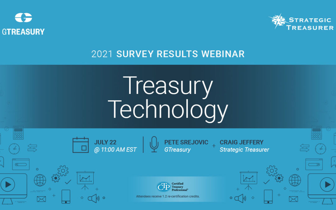 Webinar: Treasury Technology: 2021 Survey Results