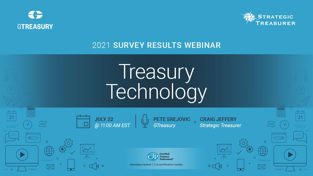 Treasury Technology: 2021 Survey Results Webinar