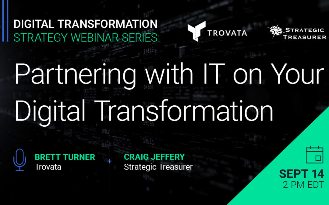 Webinar: Digital Transformation Strategy Series: Part 3 – Partnering with IT on Your Digital Transformation