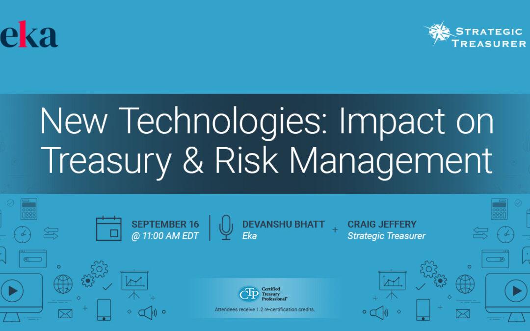 Webinar: New Technologies: Impact on Treasury & Risk Management