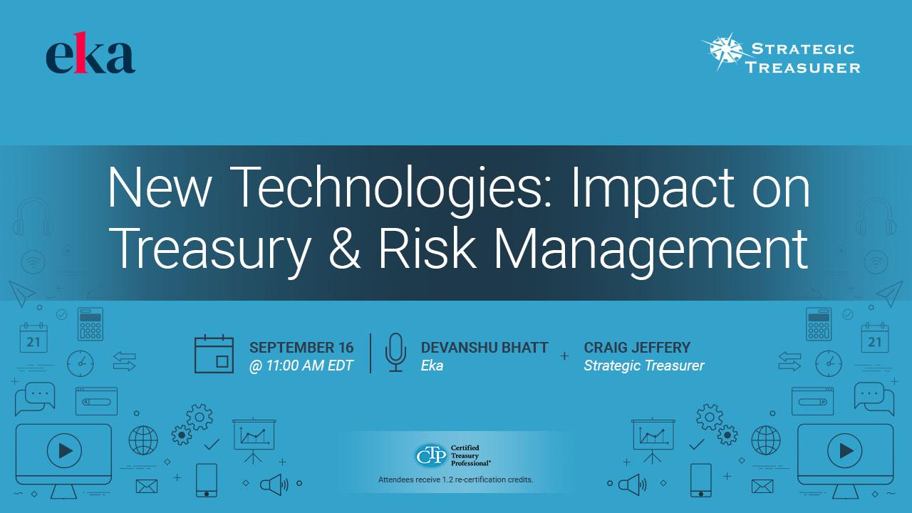 New Technologies: Impact on Treasury & Risk Management Webinar