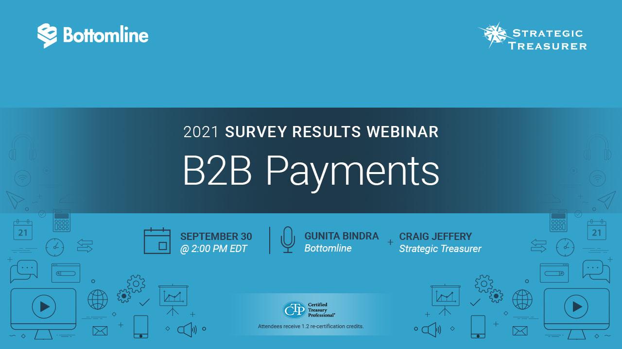 B2B Payments: 2021 Survey Results Webinar