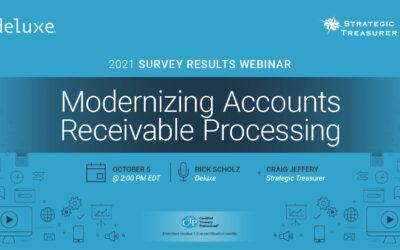Webinar: Modernizing Accounts Receivable Processing: 2021 Survey Results