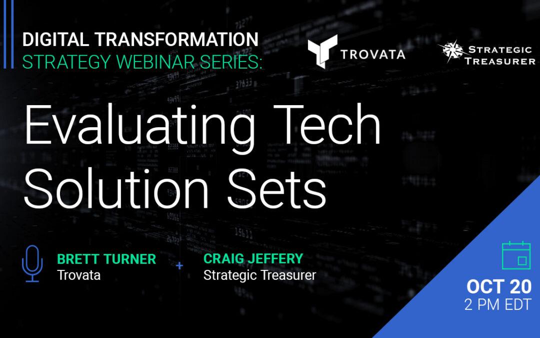 Webinar: Digital Transformation Strategy Series: Part 4 – Evaluating Tech Solution Sets