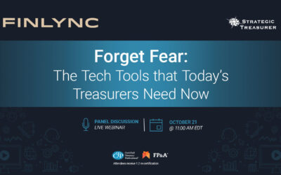 Webinar: Forget Fear: The Tech Tools that Today's Treasurers Need Now