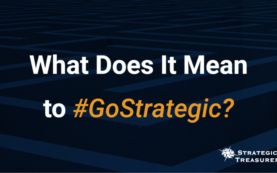 What Does It Mean to #GoStrategic?