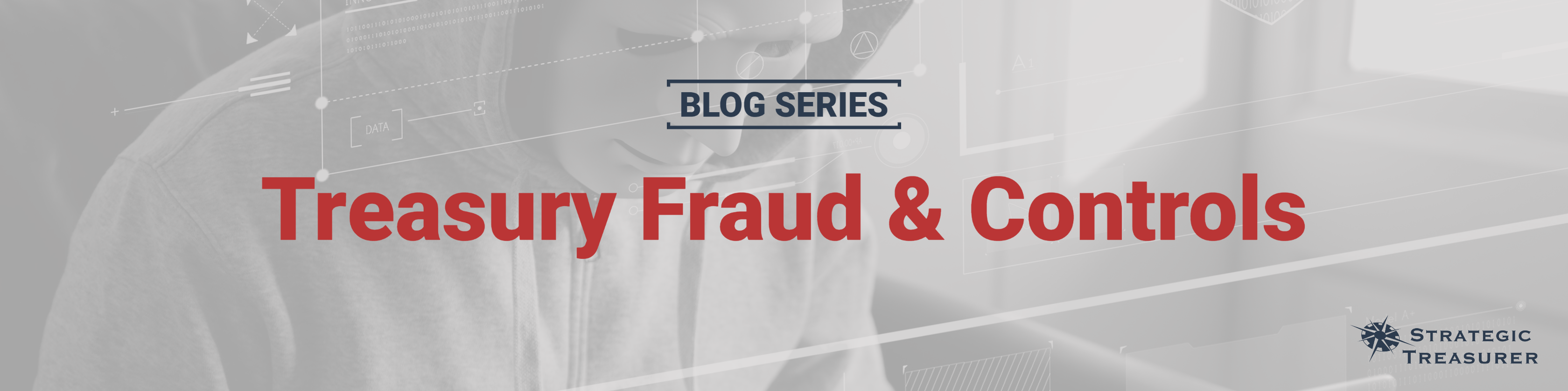 Treasury Fraud & Controls Blog Series
