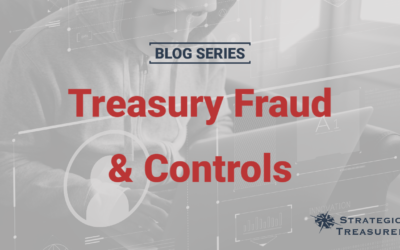 Treasury Fraud & Controls, Part 3: Mounting an Effective Defense