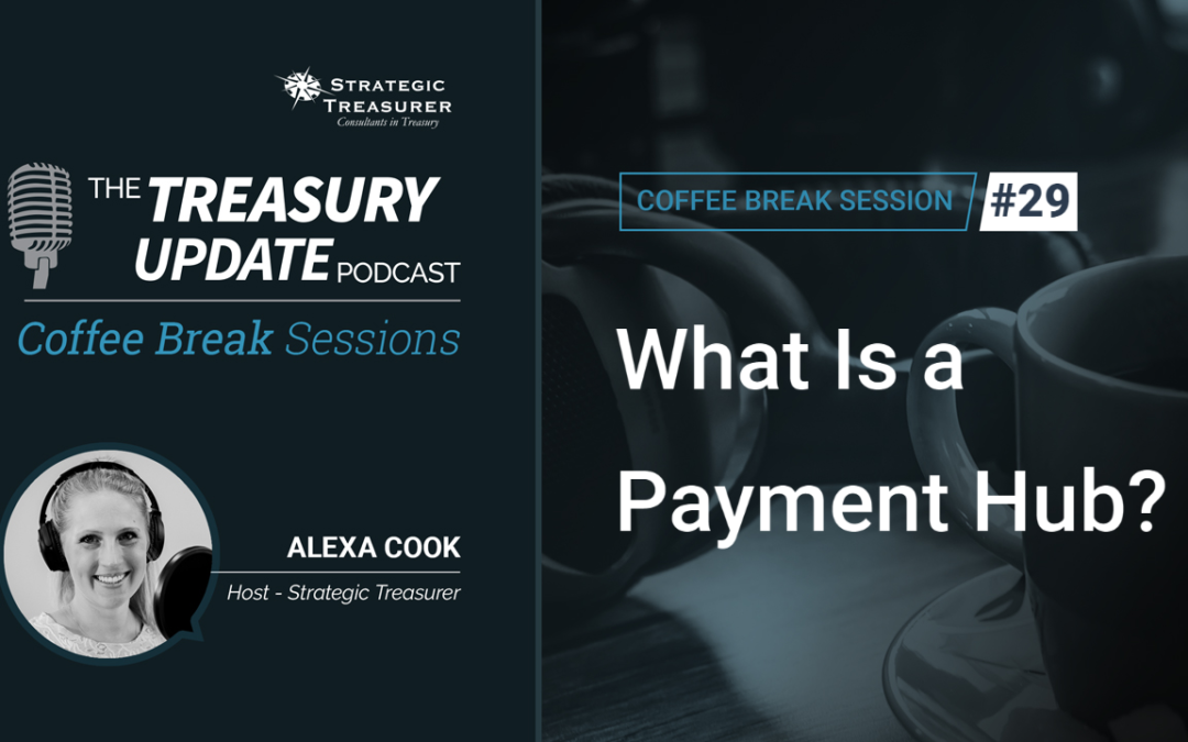 29: What Is a Payment Hub?