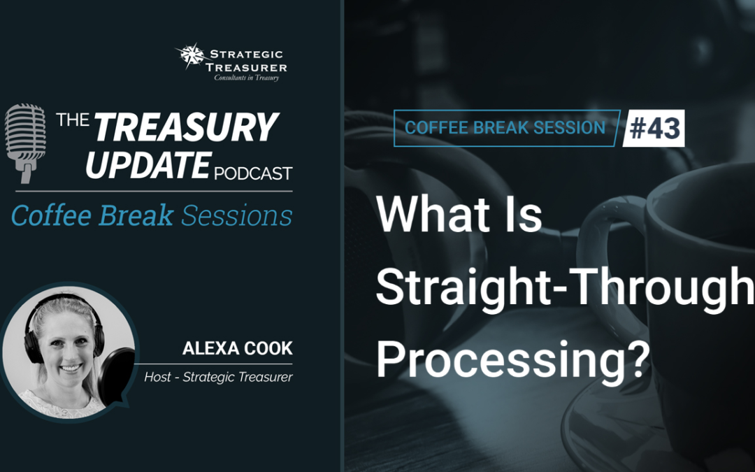 43: What Is Straight-Through Processing?