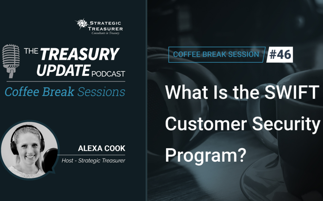 46: What Is the SWIFT Customer Security Program?