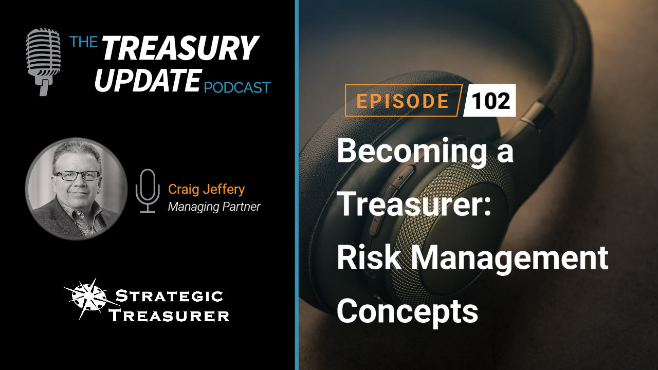 Episode 102 - Treasury Update Podcast
