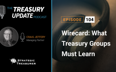 #104 – Wirecard: What Treasury Groups Must Learn