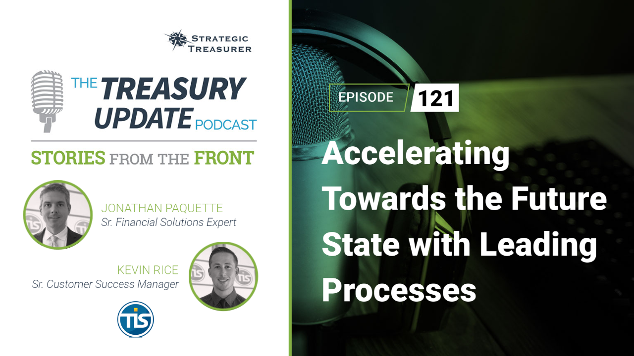 Episode 121 - Treasury Update Podcast
