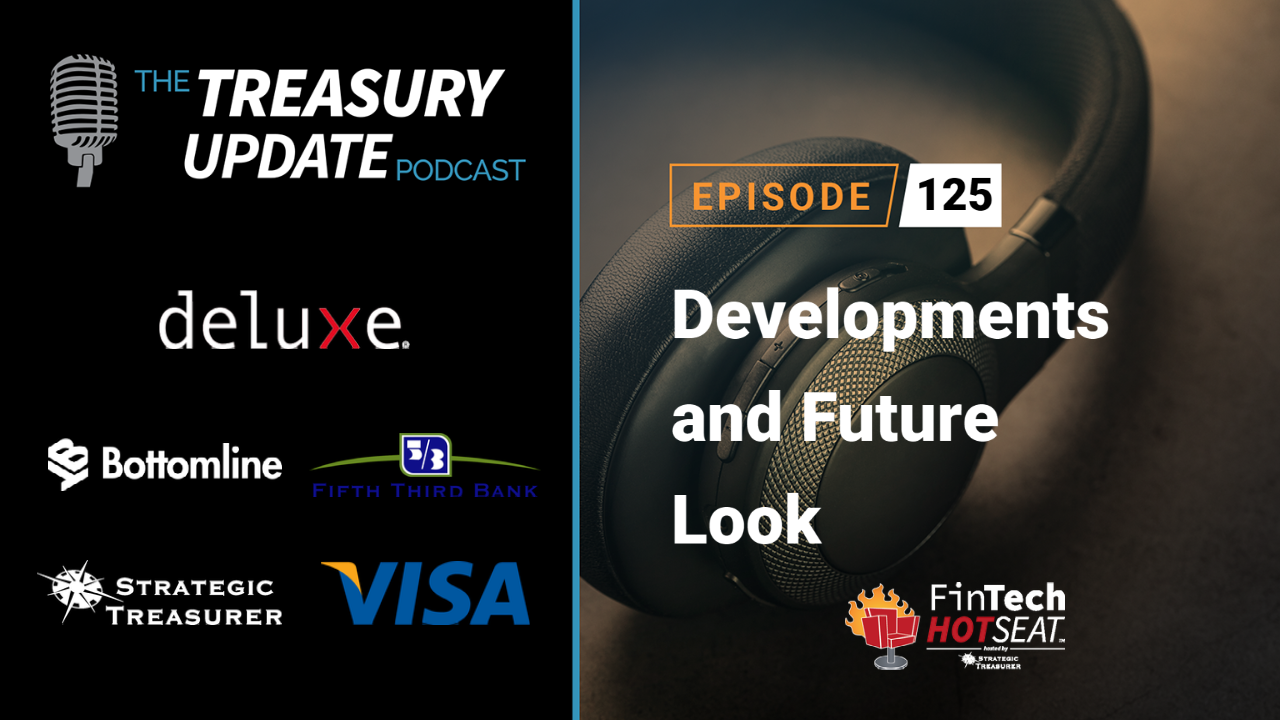 Episode 125 - Treasury Update Podcast