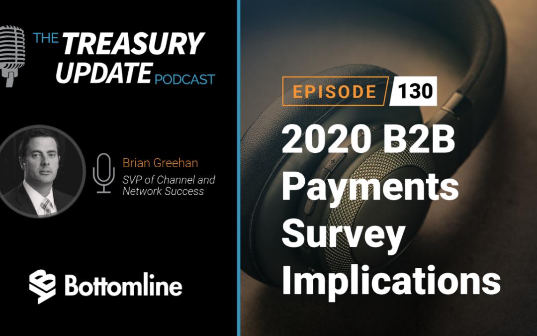 #130 – 2020 B2B Payments Survey Implications