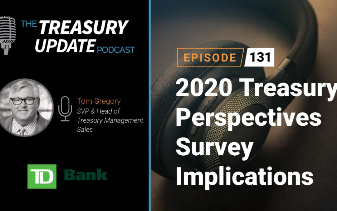 #131 – 2020 Treasury Perspectives Survey Implications