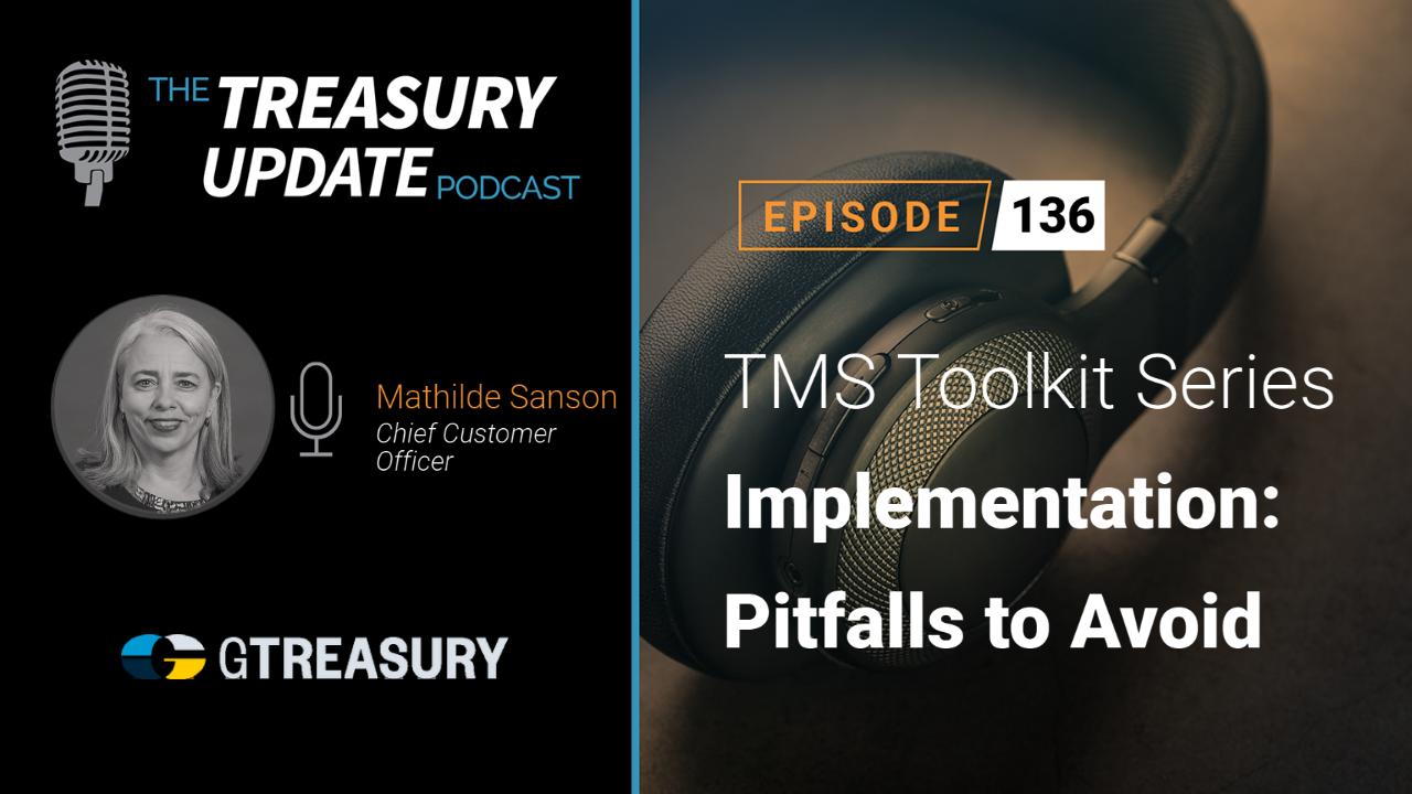 Episode 136 - Treasury Update Podcast