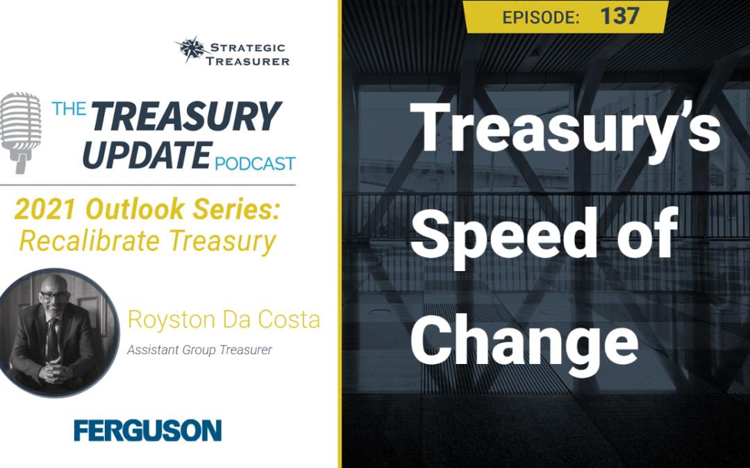 #137 – Treasury's Speed of Change