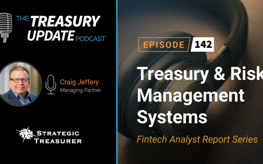 #142 – Fintech Analyst Report Series – Part 1: Treasury & Risk Management Systems