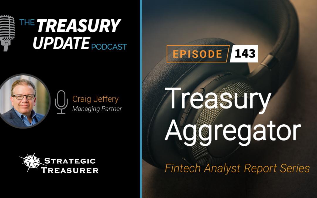 #143 – Fintech Analyst Report Series – Part 2: Treasury Aggregator