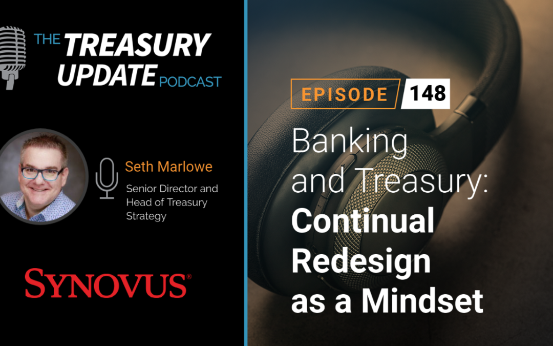 #148 – Banking and Treasury: Continual Redesign as a Mindset (Synovus)