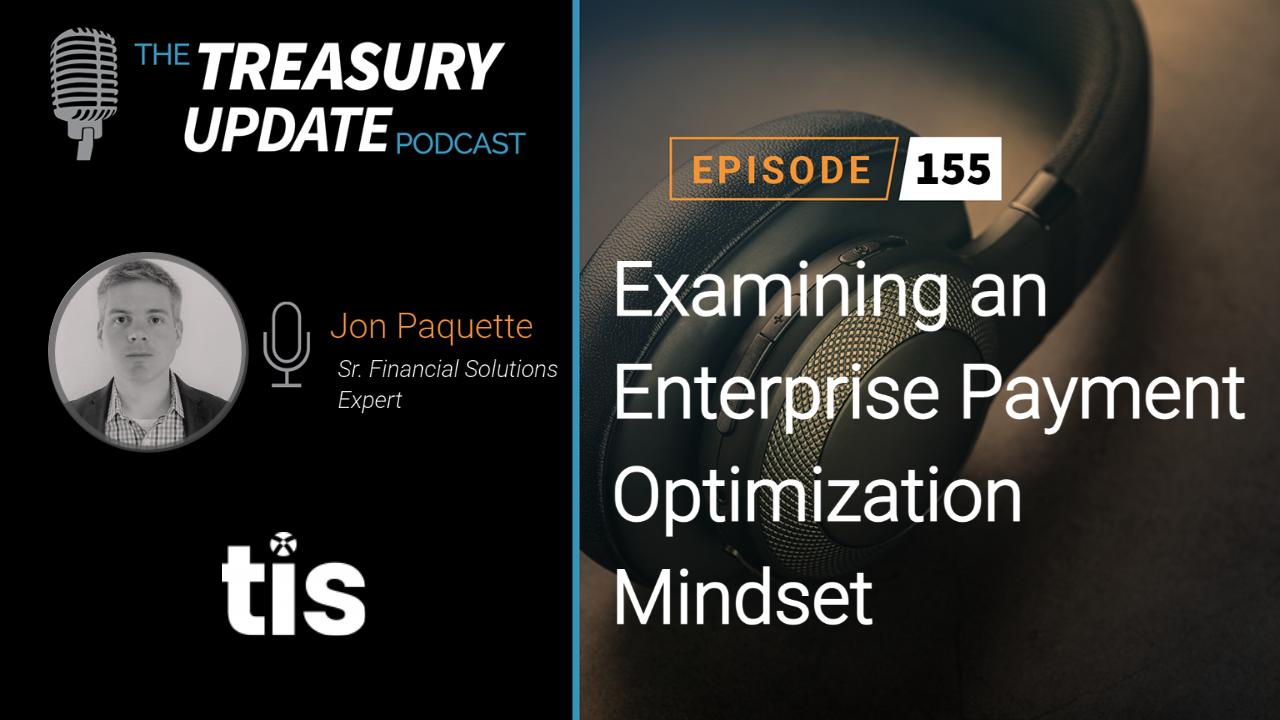 Episode 155 - Treasury Update Podcast