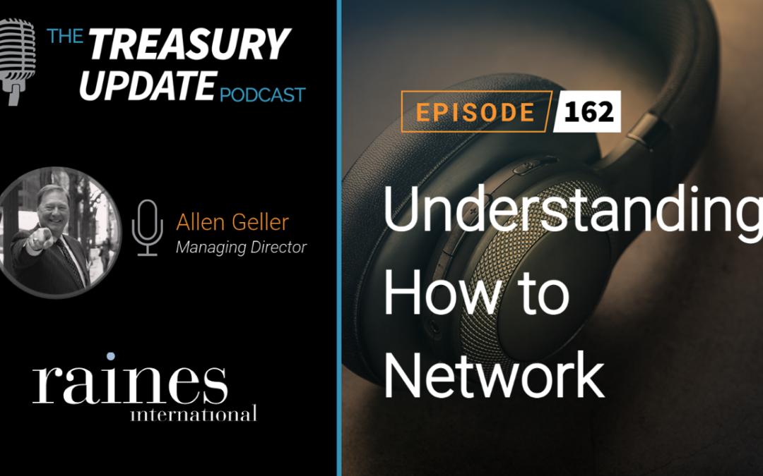 #162 – Understanding How to Network (Raines International)