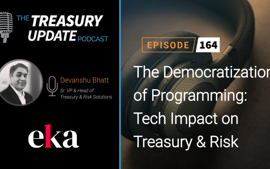 #164 – The Democratization of Programming: Tech Impact on Treasury & Risk