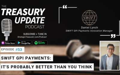 #53 – SWIFT GPI Payments: It's Probably Better Than You Think