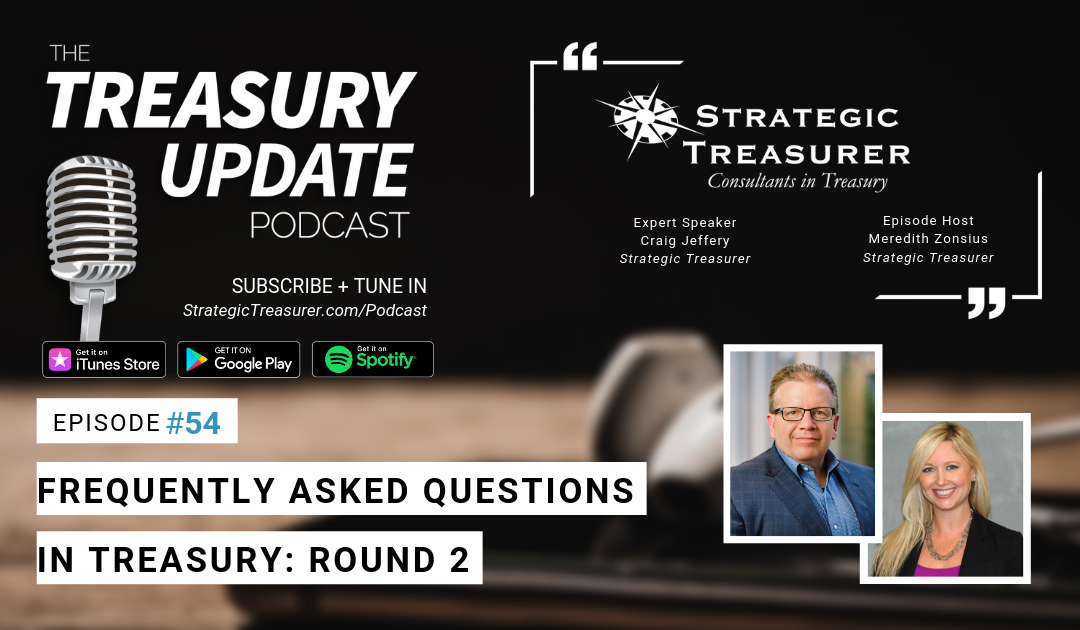 #54 – FAQs in Treasury: Round 2