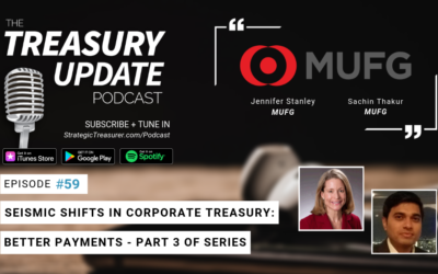 #59 – Seismic Shifts in Corporate Treasury Series: Better Payments