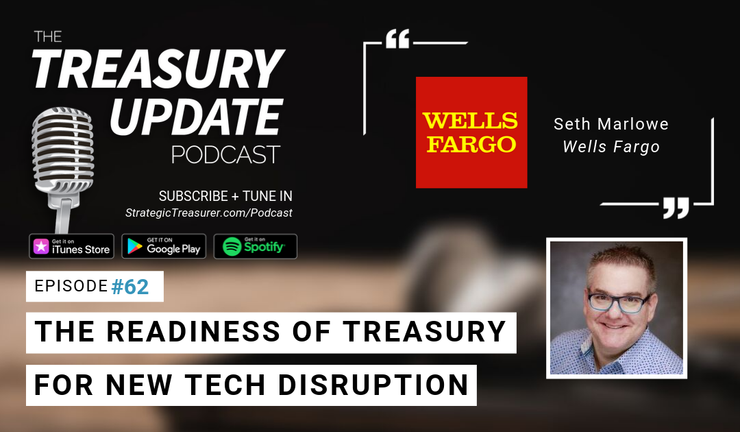 #62 – The Readiness of Treasury for New Technology Disruption