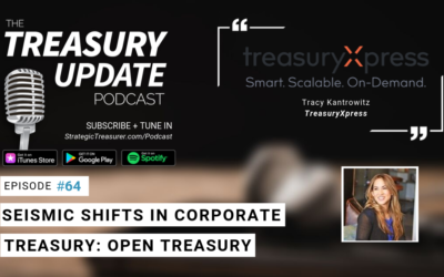 #64 – Seismic Shifts in Corporate Treasury Series: Open Treasury