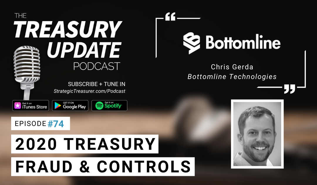 #74 – 2020 Treasury Fraud and Controls