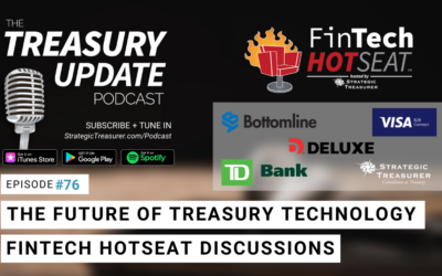 #76 – The Future of Treasury Technology: Fintech Hotseat Discussions