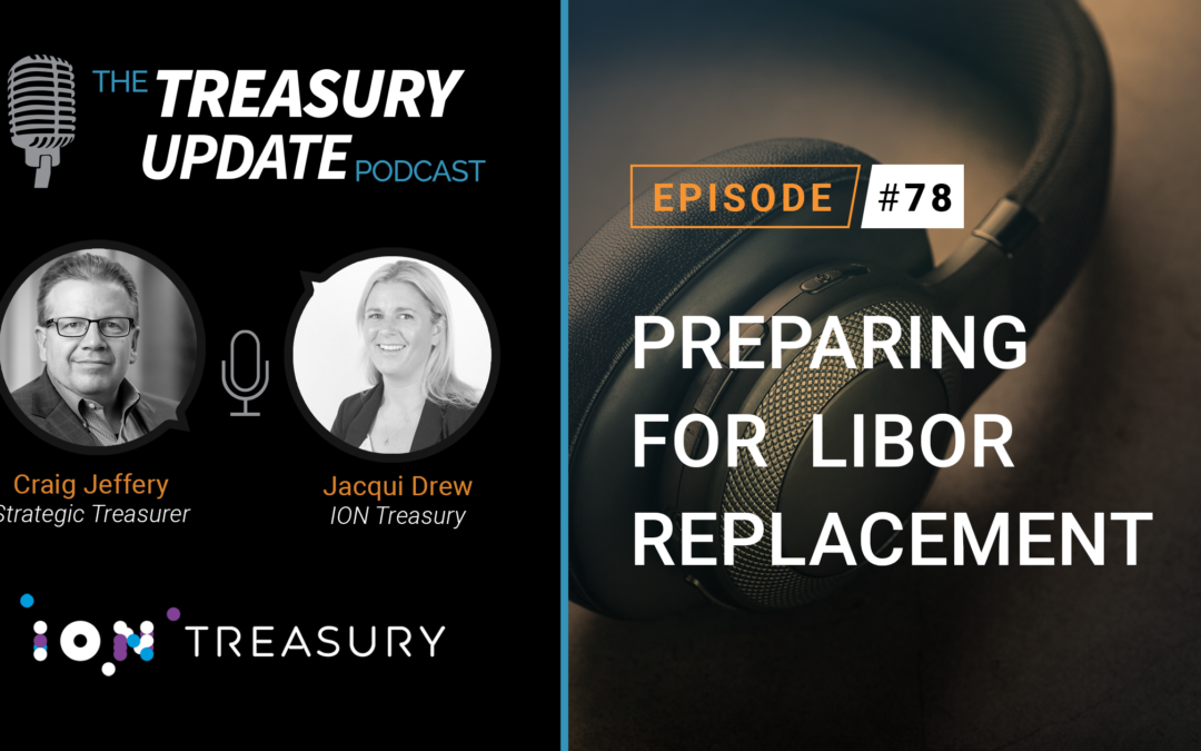 #78 – Preparing for LIBOR Replacement