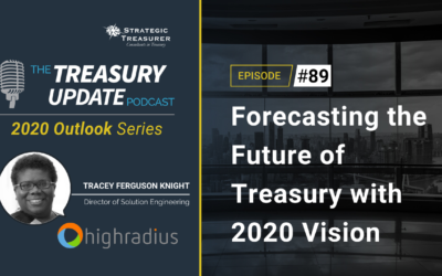 #89 – Forecasting the Future of Treasury with 2020 Vision