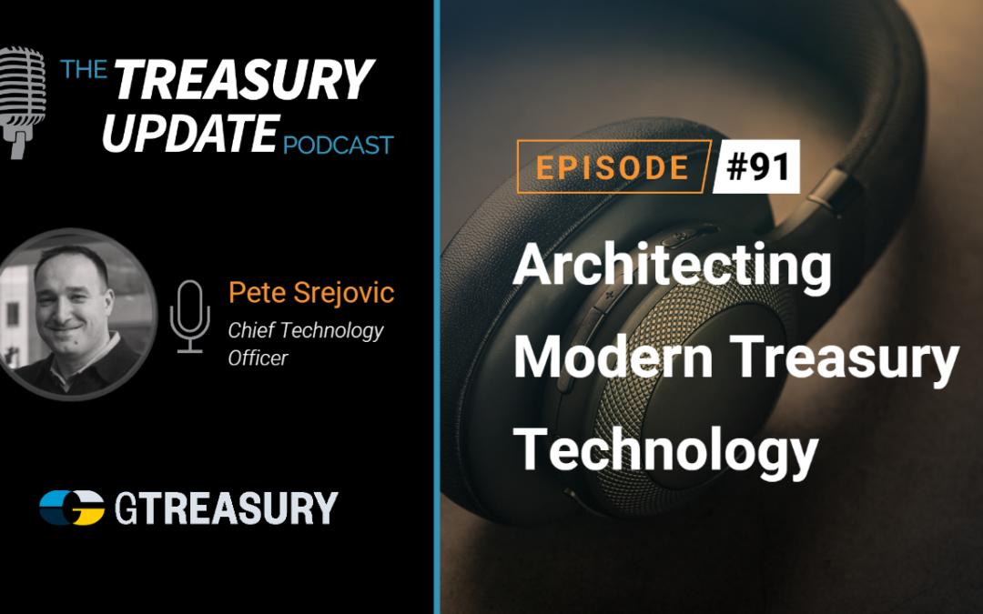 #91 – Architecting Modern Treasury Technology