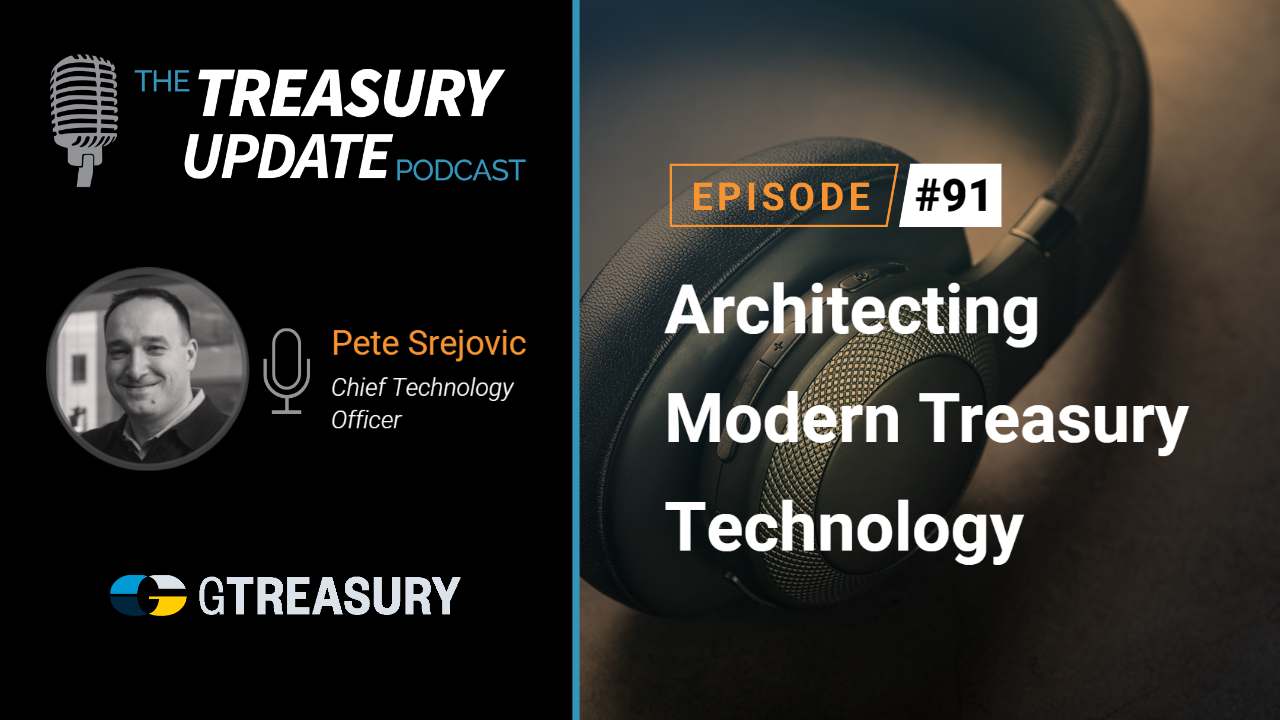 Episode 91 - Treasury Update Podcast