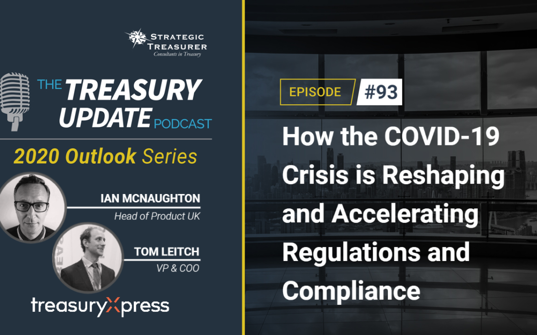 #93 – How the COVID-19 Crisis is Reshaping and Accelerating Regulations and Compliance