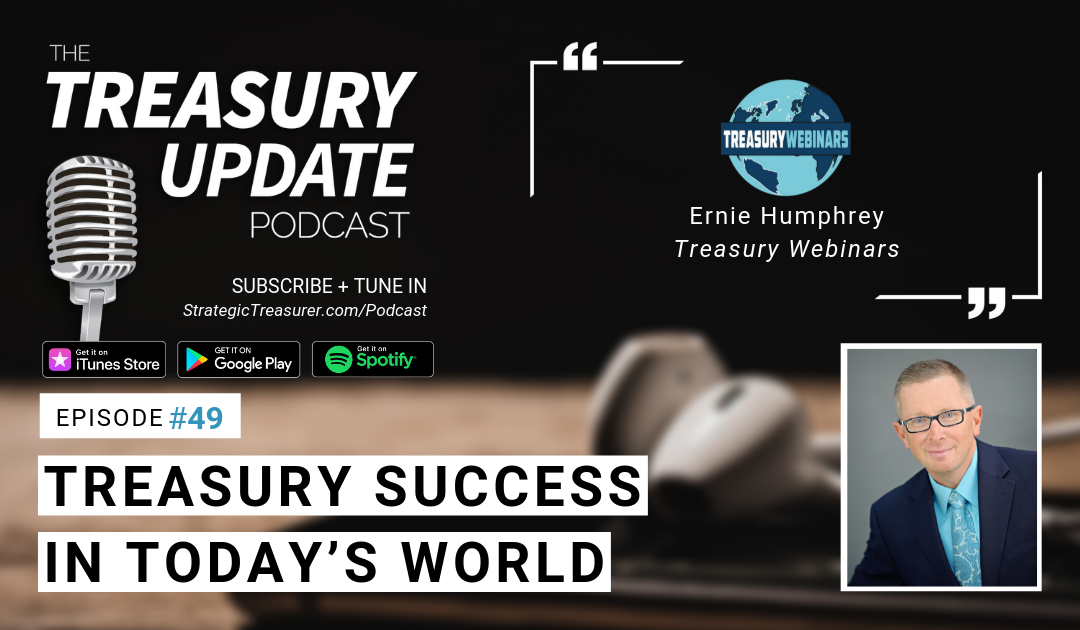 #49 – Treasury Success in Today's World: Relationships & Technology