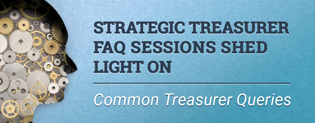 Strategic Treasurer FAQ Sessions Shed Light on Common Treasurer Queries